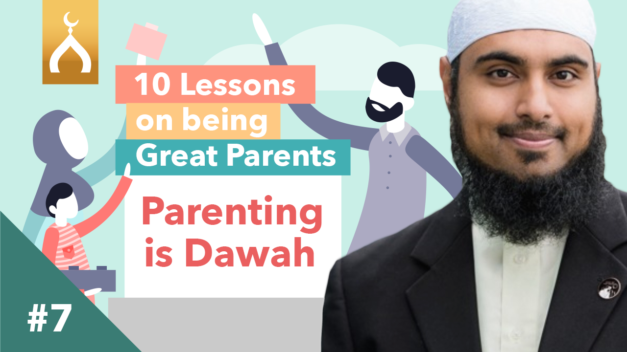 07 Parenting is Dawah